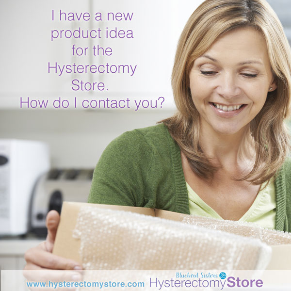 Woman has idea for new product for Hysterectomy Store