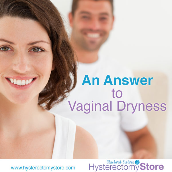An Answer to Vaginal Dryness